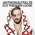 Alliance Astronautalis - Cut the Body Loose thumbnail