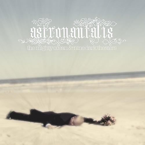 Alliance Astronautalis - The Mighty Ocean & Nine Dark Theatres