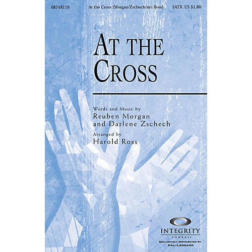 Integrity Choral At the Cross SPLIT TRAX Arranged by Harold Ross
