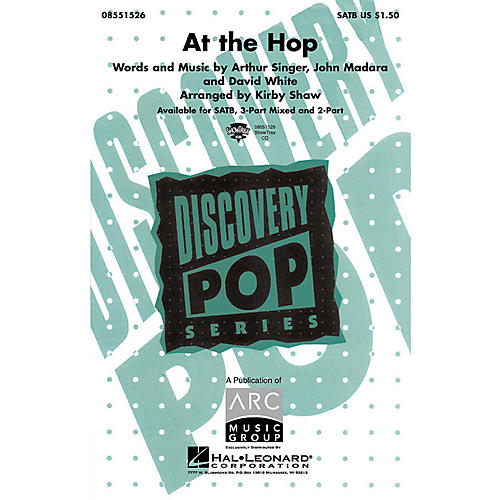 Hal Leonard At the Hop 2-Part by Danny and the Juniors Arranged by Kirby Shaw