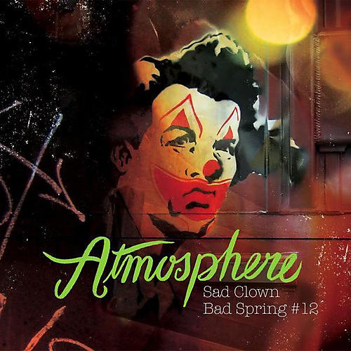 Alliance Atmosphere - Sad Clown Bad Spring