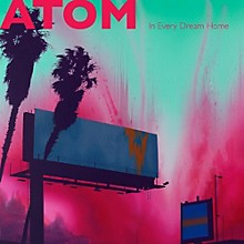 Atom - In Every Dream Home