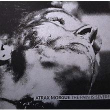 Atrax Morgue - Pain Is Severe