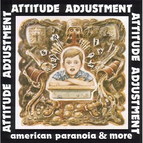 Alliance Attitude Adjustment - American Paranoia & More