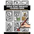 Hal Leonard Audio Icons Unhinged Coloring Book - Color All Over Your Favorite Studio Personalities thumbnail