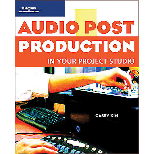 Course Technology PTR Audio Post-Production In Your Project Studio