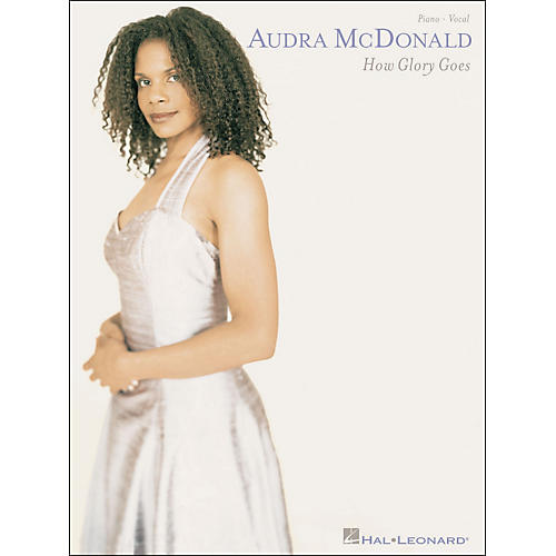 Hal Leonard Audra McDonald How Glory Goes Piano Vocal arranged for piano, vocal, and guitar (P/V/G)