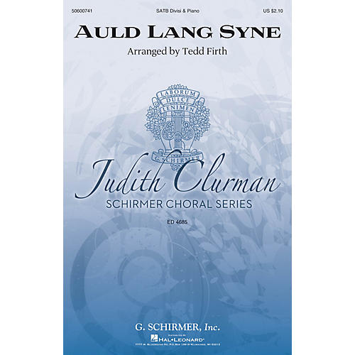 G. Schirmer Auld Lang Syne (Judith Clurman Choral Series) SATB Divisi arranged by Tedd Firth