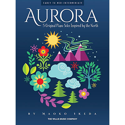 Willis Music Aurora - 5 Original Piano Solos Inspired by the North Willis Series Book by Naoko Ikeda (Early to Mid-Int)