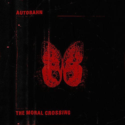 Alliance Autobahn - The Moral Crossing (Red Vinyl)