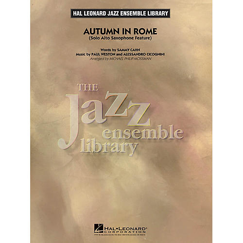 Hal Leonard Autumn in Rome (Alto Sax Feature) Jazz Band Level 4 Arranged by Michael Philip Mossman
