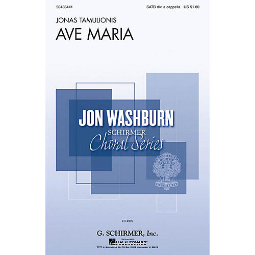 G. Schirmer Ave Maria (Jon Washburn Choral Series) SATB DV A Cappella composed by Jonas Tamulionis