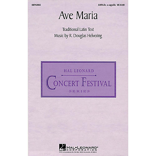 Hal Leonard Ave Maria (SATB divisi) SATB DV A Cappella composed by R. Douglas Helvering