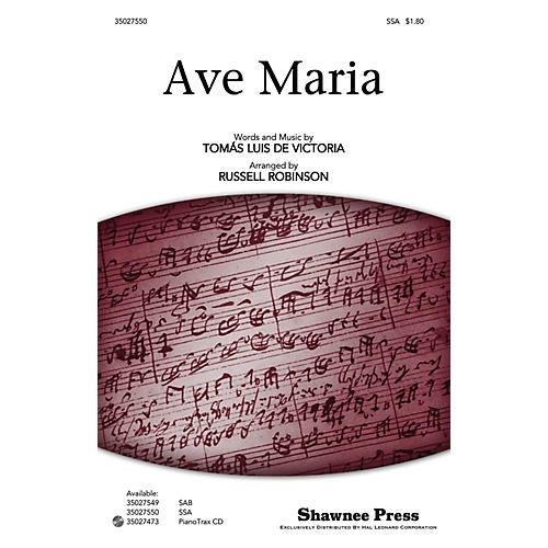 Shawnee Press Ave Maria SSA, OPT. ACCOMPANIMENT arranged by Russell Robinson