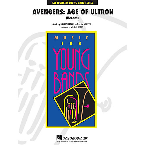 Hal Leonard Avengers: Age of Ultron (Heroes) - Young Concert Band Series Level 3 arranged by Michael Brown