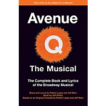 Applause Books Avenue Q - The Musical Applause Libretto Library Series Softcover Written by Jeff Whitty
