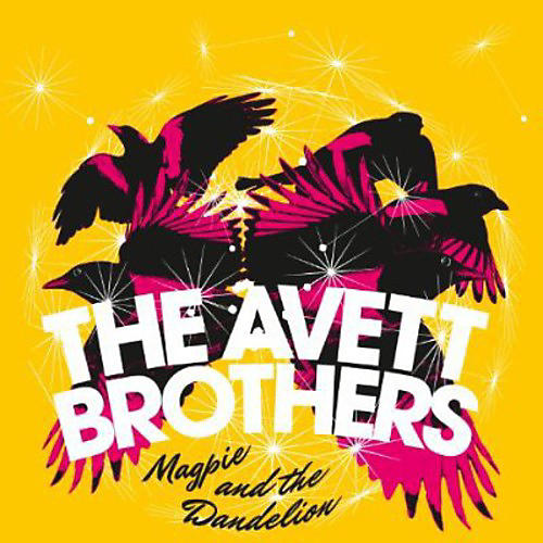 Alliance Avett Brothers - Magpie & the Dandelion