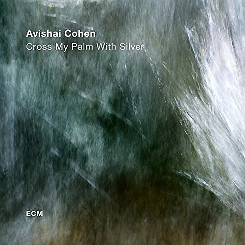 Alliance Avishai Cohen - Cross My Palm With Silver