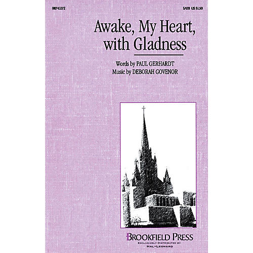 Hal Leonard Awake, My Heart, With Gladness SATB composed by Deborah Govenor