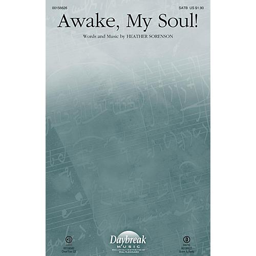 Daybreak Music Awake, My Soul! SATB composed by Heather Sorenson