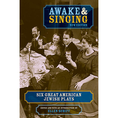 Applause Books Awake and Singing (Six Great American Jewish Plays) Applause Books Series Softcover by Ellen Schiff
