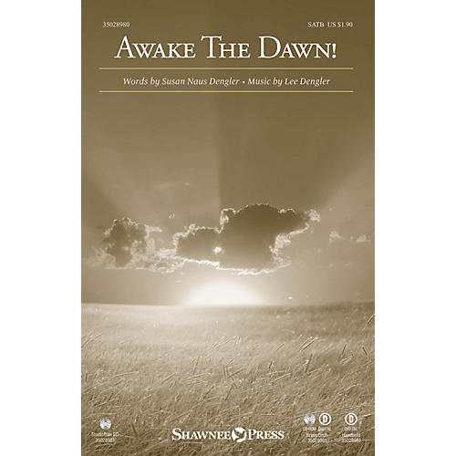 Shawnee Press Awake the Dawn! SATB composed by Susan Naus Dengler