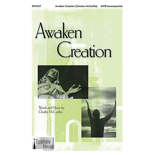 Epiphany House Publishing Awaken Creation SATB composed by Charles McCartha