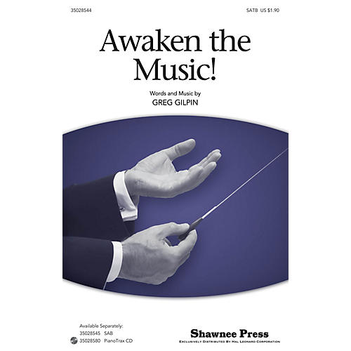 Shawnee Press Awaken The Music SATB composed by Greg Gilpin