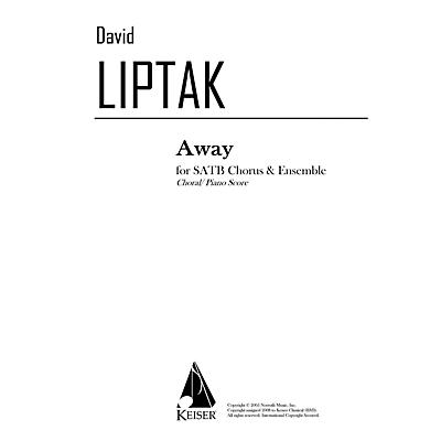 Lauren Keiser Music Publishing Away (SATB chorus with piano reduction) SATB Composed by David Liptak