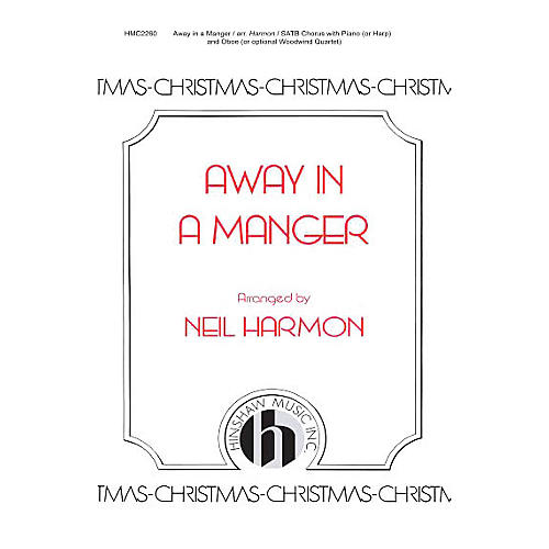 Hinshaw Music Away in a Manger SATB arranged by Neil Harmon