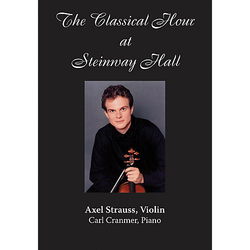 Amadeus Press Axel Strauss (The Classical Hour at Steinway Hall) Amadeus Series DVD Performed by Axel Strauss