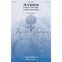 G. Schirmer Ayres (Judith Clurman Choral Series) SA composed by Jake Landau