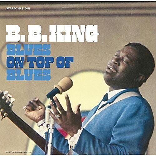 Alliance B.B. King - Blues On Top Of Blues