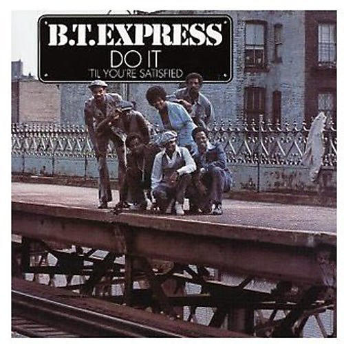 Alliance B.T. Express - Do It 'Til You're Satisfied