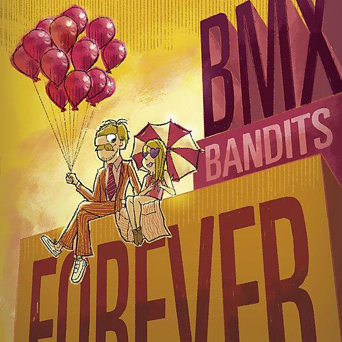 Alliance BMX Bandits - Bmx Bandits Forever