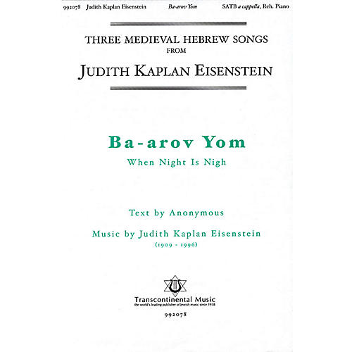 Transcontinental Music Ba-arov Yom (When Night Is Nigh) SATB a cappella composed by Judith Kaplan Eisenstein