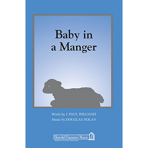 Shawnee Press Baby in a Manger (From A Song is Born) 2 Part Mixed composed by J. Paul Williams