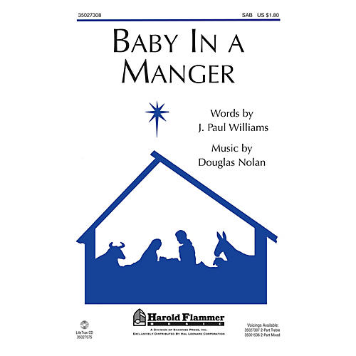 Shawnee Press Baby in a Manger (From A Song is Born) SAB composed by J. Paul Williams