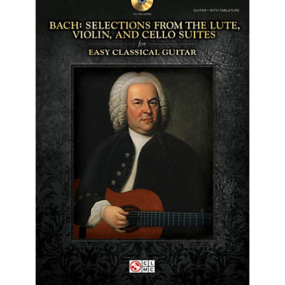 Cherry Lane Bach - Selections from the Lute, Violin & Cello Suites for Easy Classical Guitar