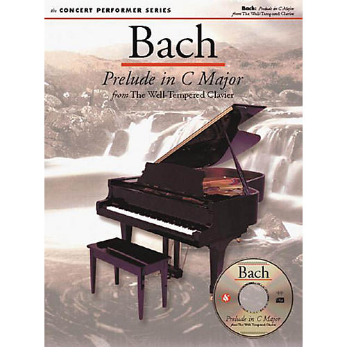 Music Sales Bach: Prelude in C Major (Concert Performer Series) Music Sales America Series Softcover with disk