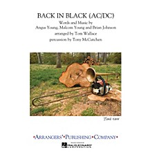 Arrangers Back in Black Marching Band Level 3 Arranged by Tom Wallace