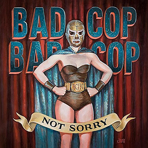 Alliance Bad Cop Bad Cop - Not Sorry