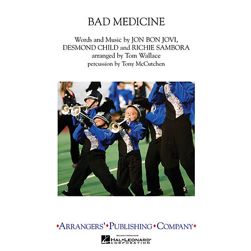 Arrangers Bad Medicine Marching Band Level 3 by Bon Jovi Arranged by Tom Wallace