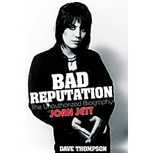 Backbeat Books Bad Reputation (The Unauthorized Biography of Joan Jett) Book Series Softcover Written by Dave Thompson