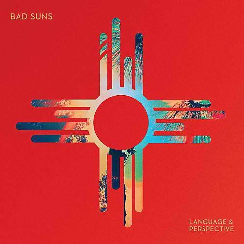 Alliance Bad Suns - Language & Perspective