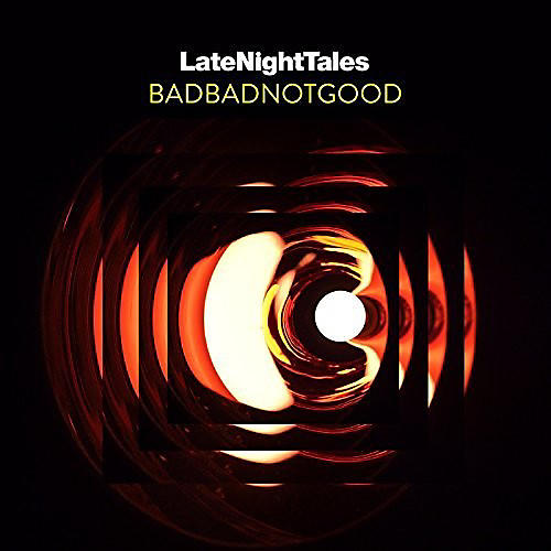 Alliance BadBadNotGood - Late Night Tales: Badbadnotgood (unmixed)