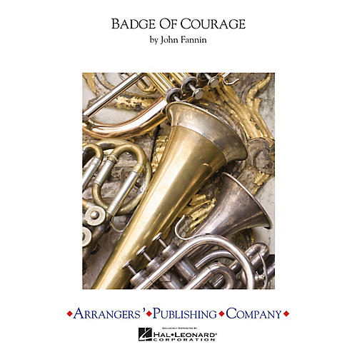 Arrangers Badge of Courage Concert Band Level 3 Arranged by John Fannin