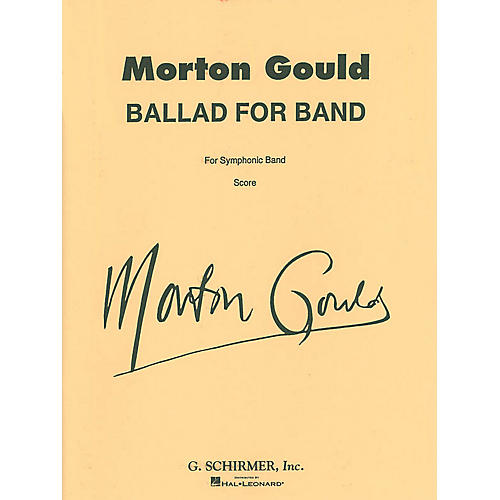 G. Schirmer Ballad for Band (Full Score) Concert Band Composed by Morton Gould