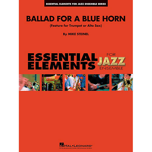 Hal Leonard Ballad for a Blue Horn (Feature for Alto Sax or Trumpet) Jazz Band Level 2 Composed by Mike Steinel