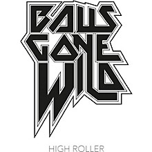 Balls Gone Wild - High Roller